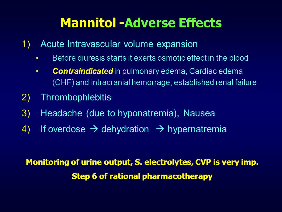 Mannitol - USES 1)ARF : treatment & prevention To maintain GFR during major surgeries, trauma cases, severe jaundice, hemolytic reactions etc 2)To lower intracranial tension Before brain surgeryCerebral edema 3)To lower intraocular tension Acute glaucomaBefore intraocular surgeries 4)Forced diuresis in drug poisoning (FAD in barbiturate poisoning 5)To counteract low plasma osmolality after dialysis