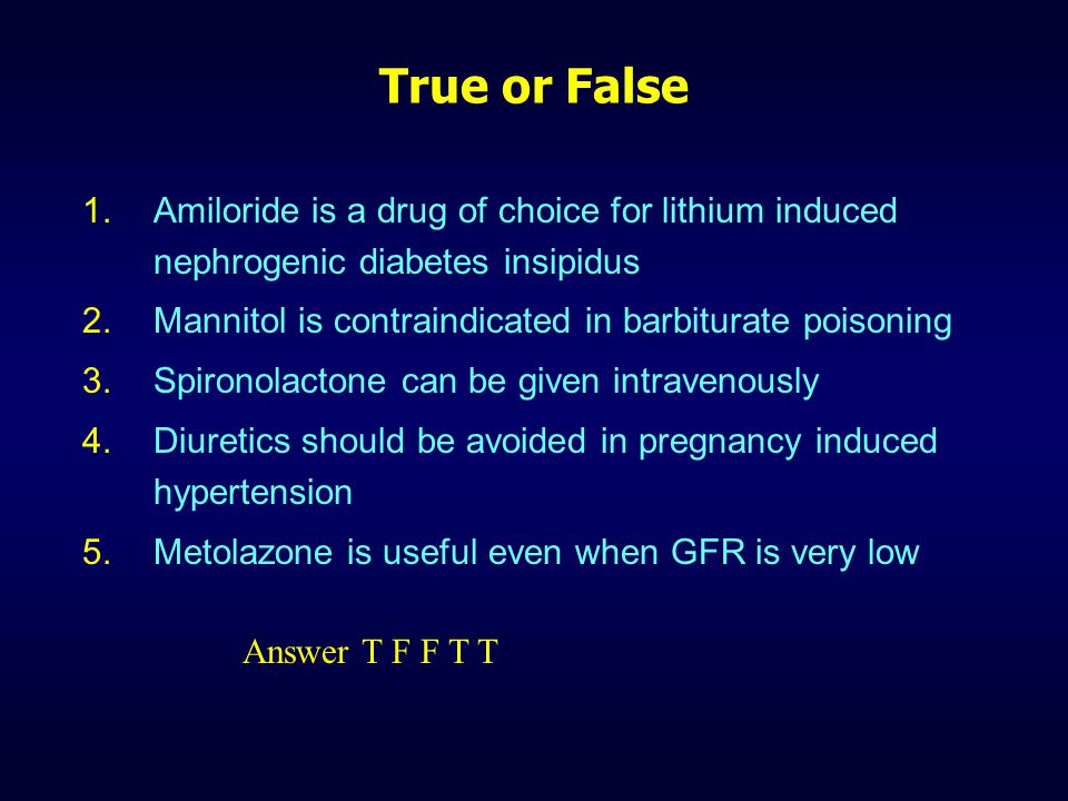 MCQ – Matching type One of the following diuretic is NOT properly matched with its indication for use A.Hydrochlorothiazide – Diabetes insipidus B.Eplerenone – Hypertension C.Mannitol – Acute pulmonary edema D.Spironolactone – Edema in cirrhosis of liver Answer C