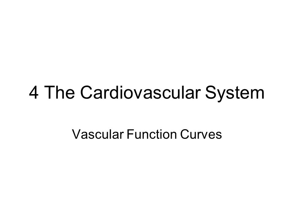 4 The Cardiovascular System Vascular Function Curves