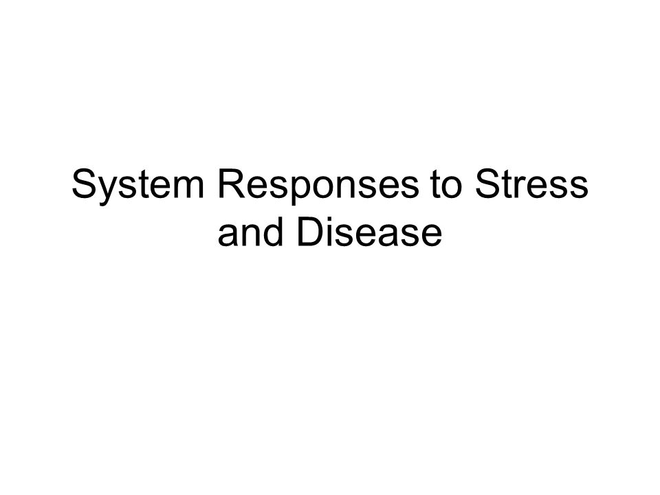 System Responses to Stress and Disease