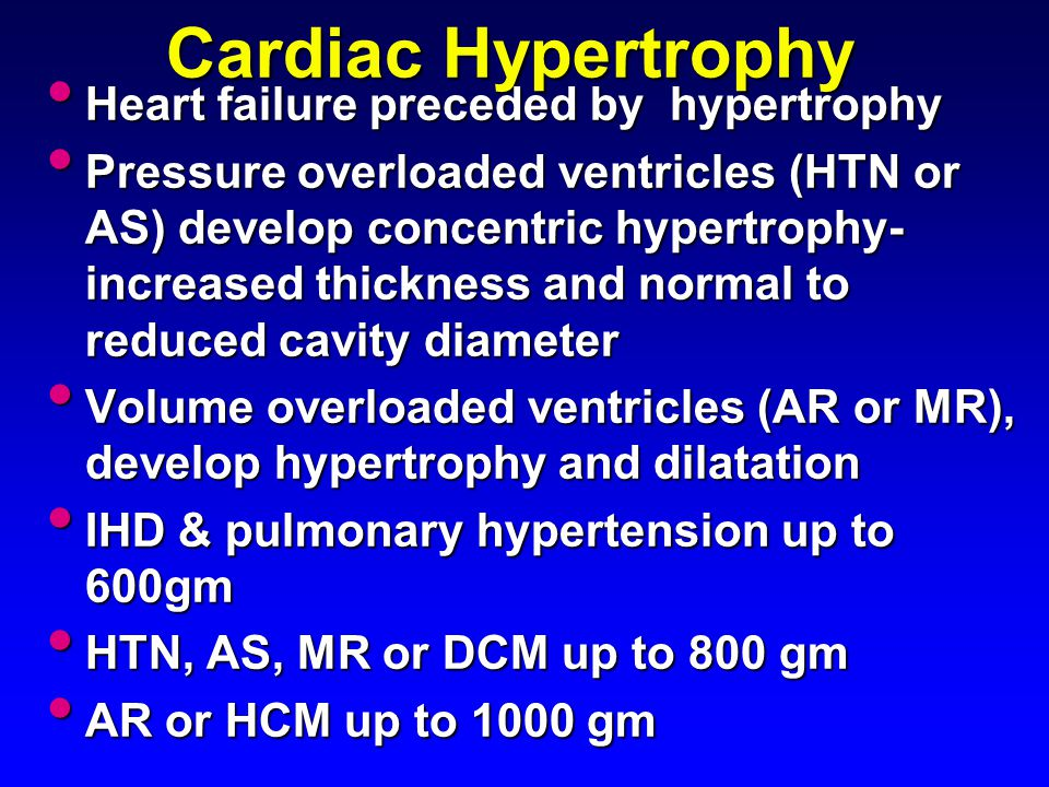 Cardiac Hypertrophy Heart failure preceded by hypertrophy Heart failure preceded by hypertrophy Pressure overloaded ventricles (HTN or AS) develop con
