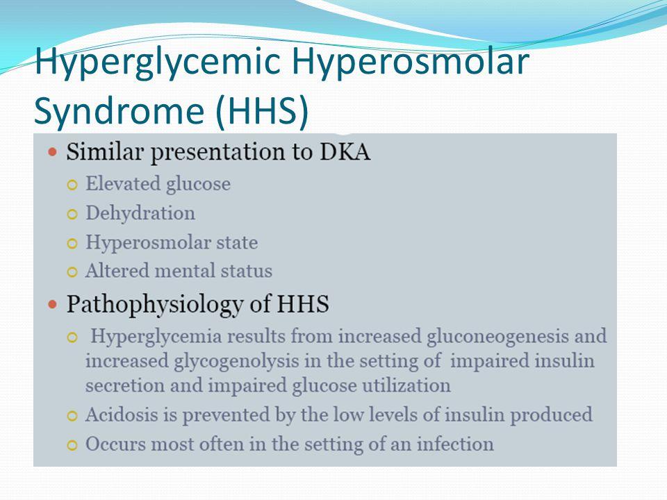 Hyperglycemic Hyperosmolar Syndrome (HHS)