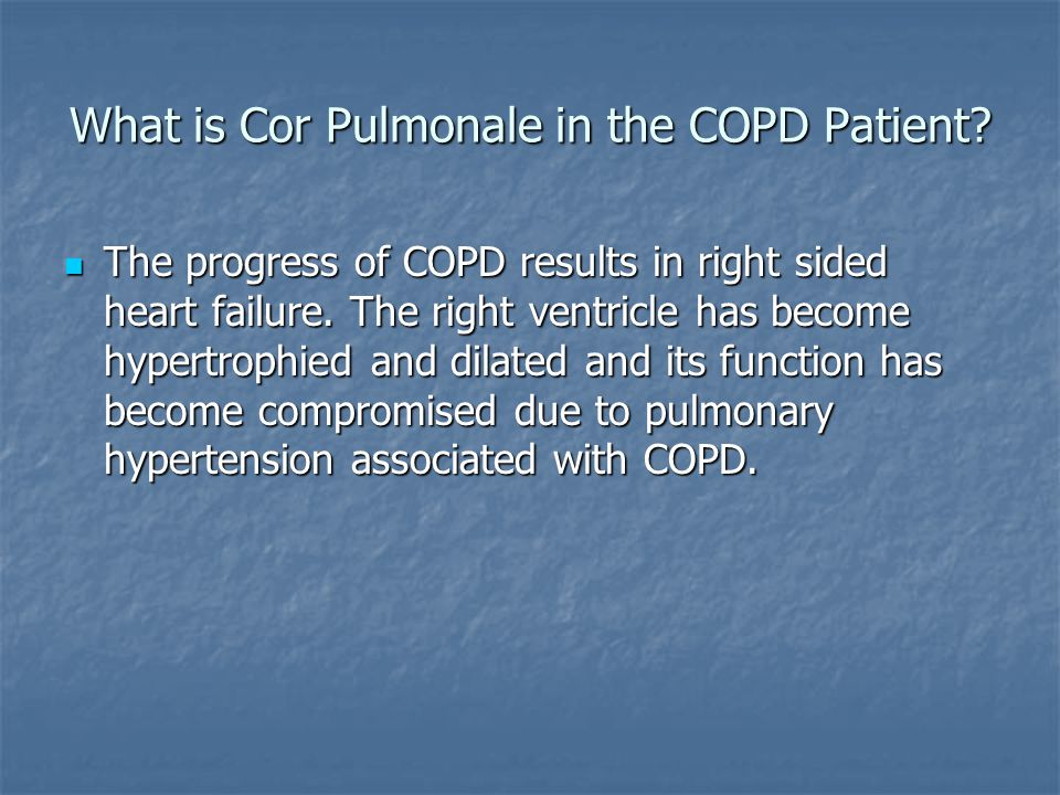 Treatment of Patients with Cor Pulmonale Oxygen therapy for patients with hypoxemia.