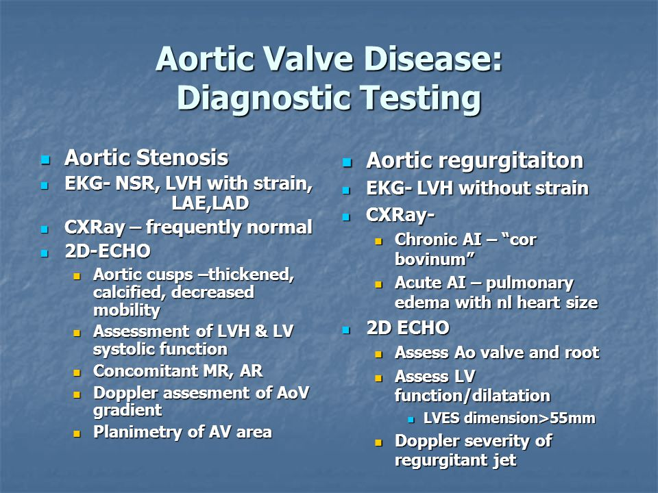 Aortic Valve Disease: Diagnostic Testing Aortic Stenosis Aortic Stenosis EKG- NSR, LVH with strain, LAE,LAD EKG- NSR, LVH with strain, LAE,LAD CXRay –