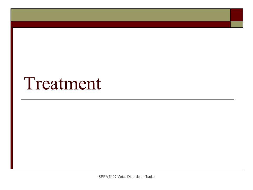 SPPA 6400 Voice Disorders - Tasko Treatment
