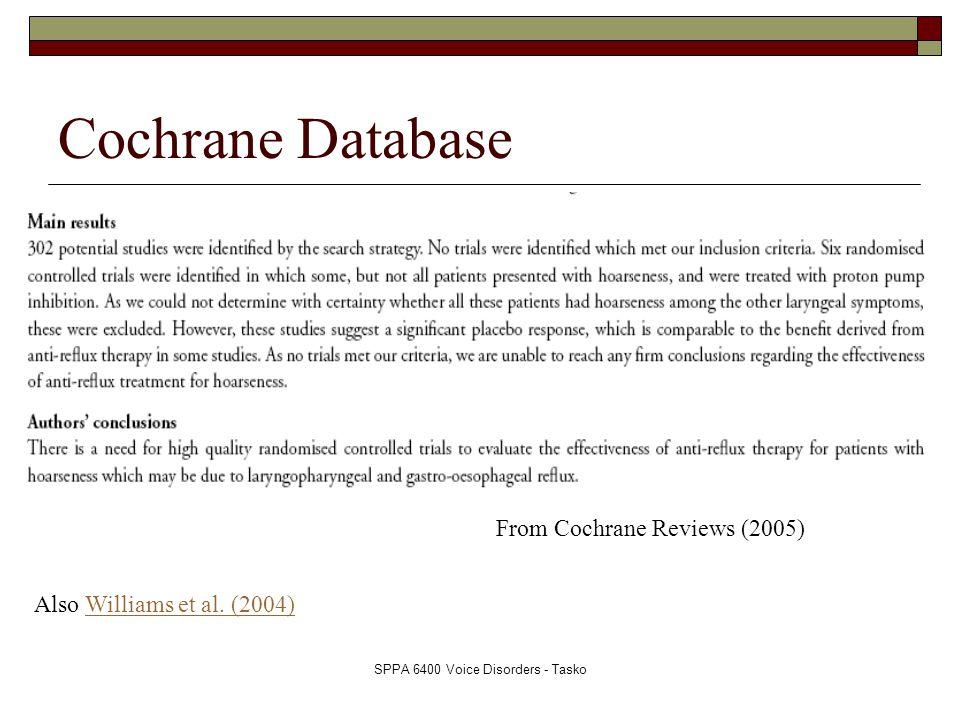 SPPA 6400 Voice Disorders - Tasko Cochrane Database From Cochrane Reviews (2005) Also Williams et al. (2004)Williams et al. (2004)