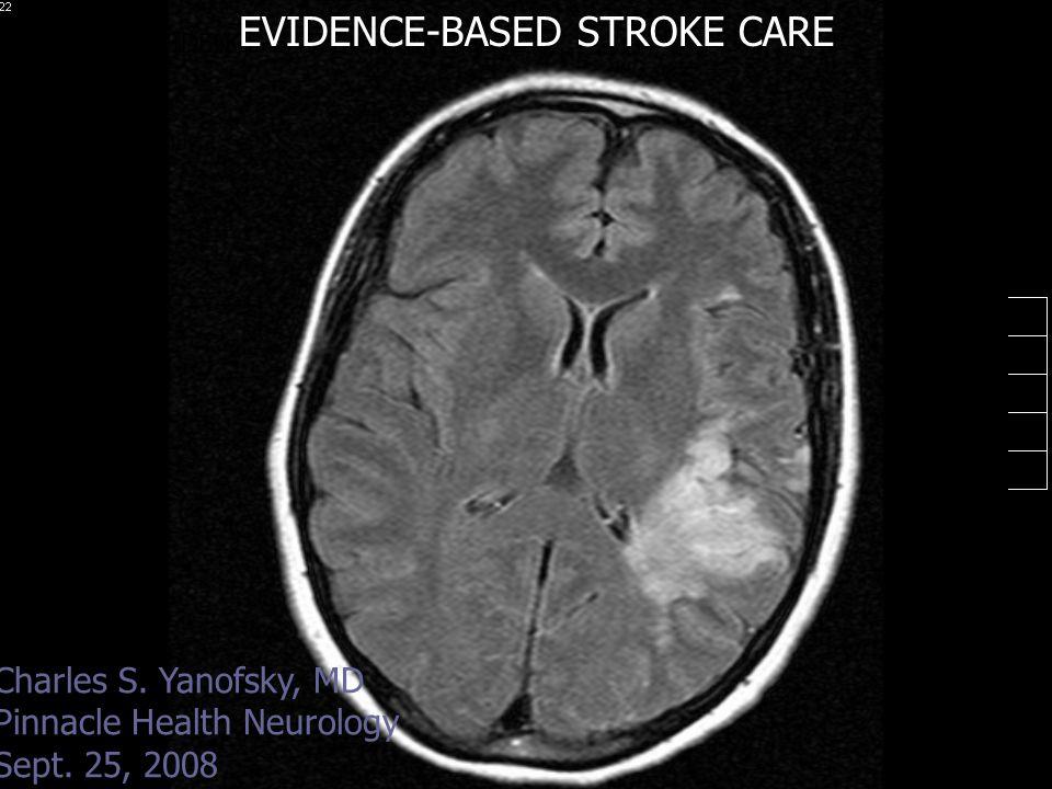 Evidence-based Stroke Care Charles S.