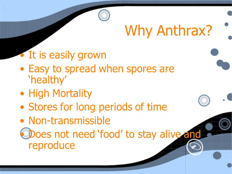 Why Anthrax.