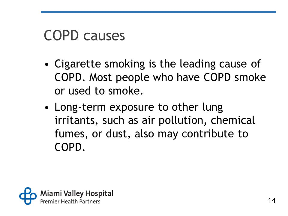 14 COPD causes Cigarette smoking is the leading cause of COPD.