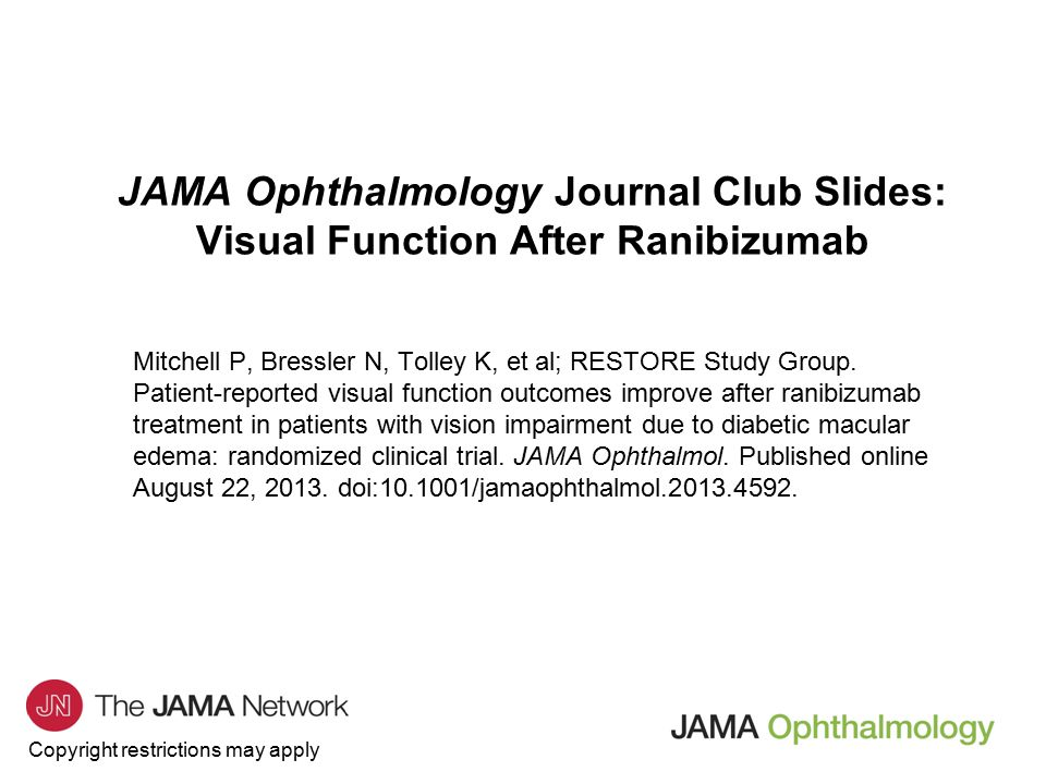 Copyright restrictions may apply JAMA Ophthalmology Journal Club Slides: Visual Function After Ranibizumab Mitchell P, Bressler N, Tolley K, et al; RESTORE Study Group.