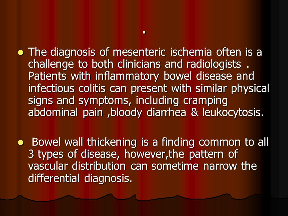 The diagnosis of mesenteric ischemia often is a challenge to both clinicians and radiologists.