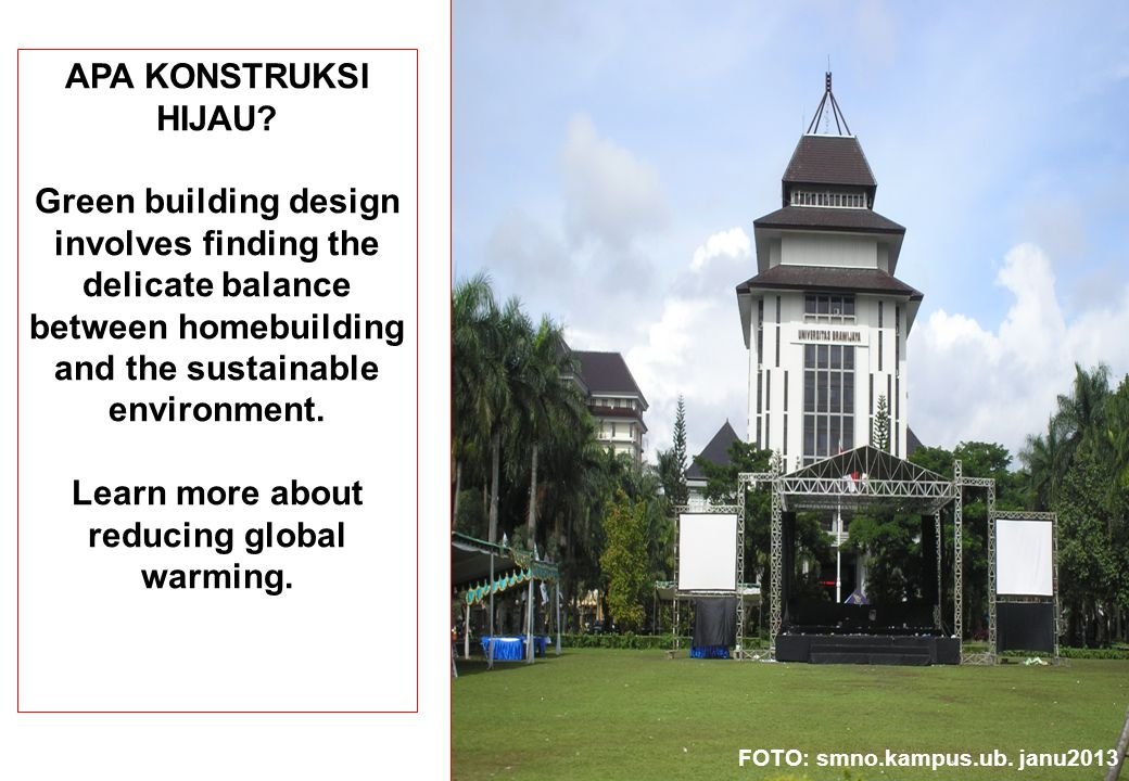 APA KONSTRUKSI HIJAU? Green building design involves finding the delicate balance between homebuilding and the sustainable environment. Learn more abo