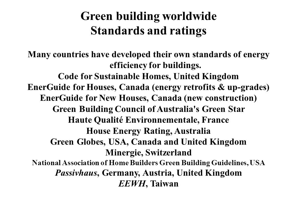 Green building worldwide Standards and ratings Many countries have developed their own standards of energy efficiency for buildings. Code for Sustaina