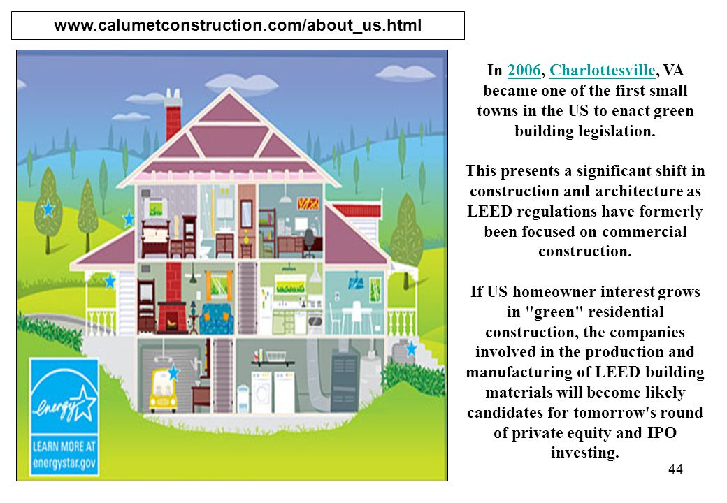44 In 2006, Charlottesville, VA became one of the first small towns in the US to enact green building legislation.2006Charlottesville This presents a