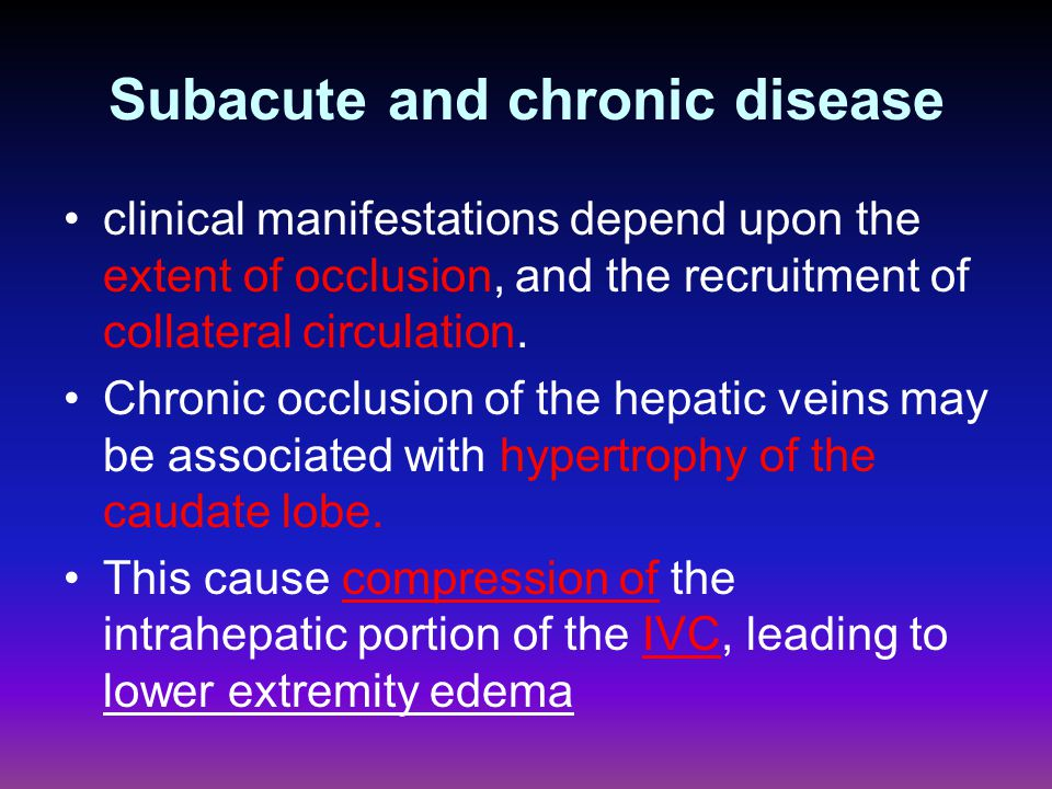 Subacute and chronic disease clinical manifestations depend upon the extent of occlusion, and the recruitment of collateral circulation. Chronic occlu