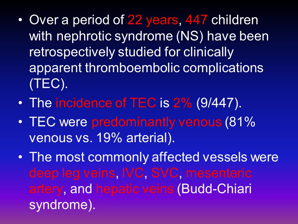 Over a period of 22 years, 447 children with nephrotic syndrome (NS) have been retrospectively studied for clinically apparent thromboembolic complica