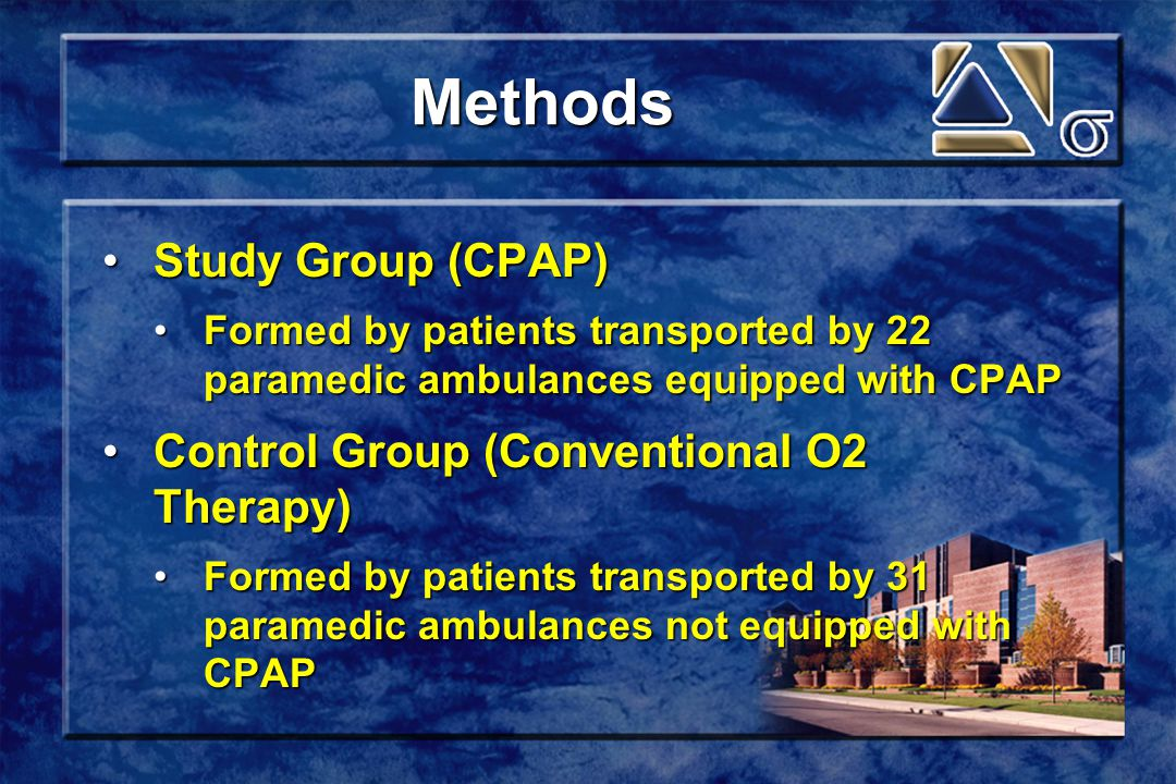 Methods Study Group (CPAP)Study Group (CPAP) Formed by patients transported by 22 paramedic ambulances equipped with CPAPFormed by patients transported by 22 paramedic ambulances equipped with CPAP Control Group (Conventional O2 Therapy)Control Group (Conventional O2 Therapy) Formed by patients transported by 31 paramedic ambulances not equipped with CPAPFormed by patients transported by 31 paramedic ambulances not equipped with CPAP