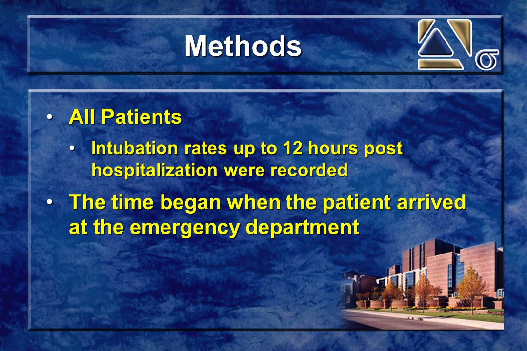 Methods All PatientsAll Patients Intubation rates up to 12 hours post hospitalization were recordedIntubation rates up to 12 hours post hospitalization were recorded The time began when the patient arrived at the emergency departmentThe time began when the patient arrived at the emergency department