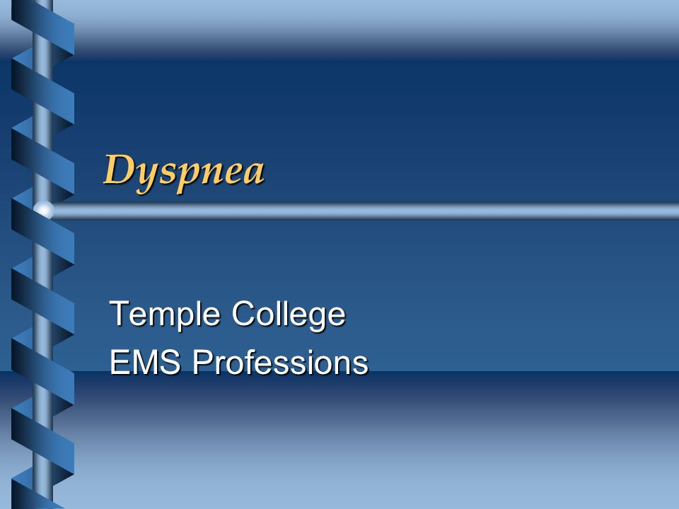 Dyspnea Temple College EMS Professions