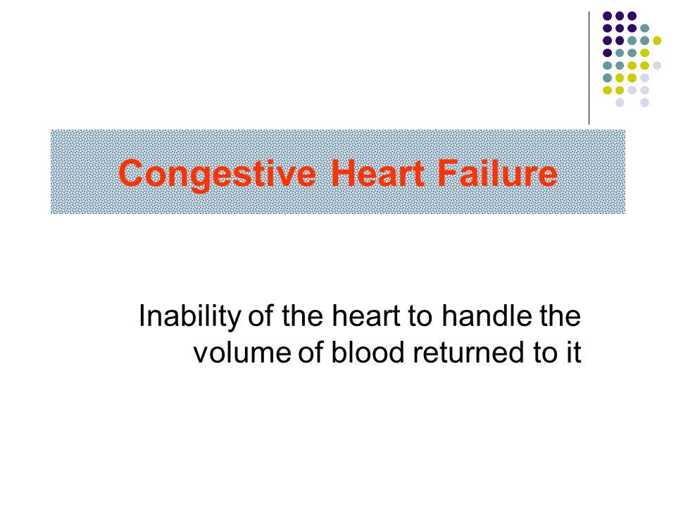 Congestive Heart Failure To learn the etiologic factors of congestive heart failure To learn the effects of heart failure