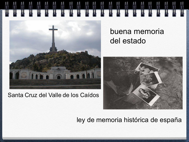 Santa Cruz del Valle de los Caídos ley de memoria histórica de españa buena memoria del estado