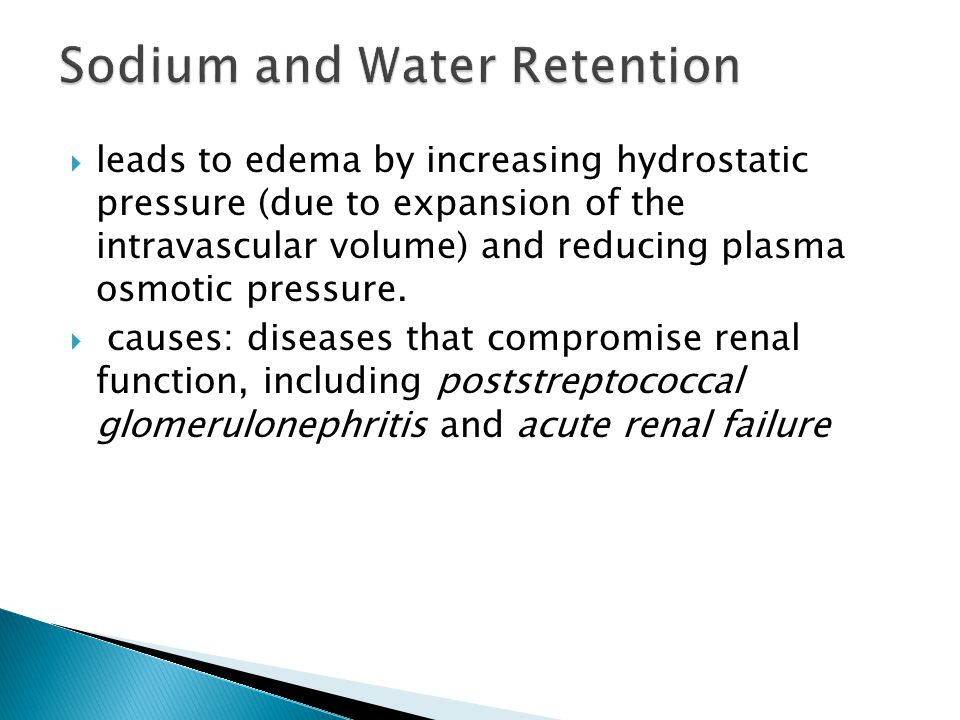  leads to edema by increasing hydrostatic pressure (due to expansion of the intravascular volume) and reducing plasma osmotic pressure.  causes: dis