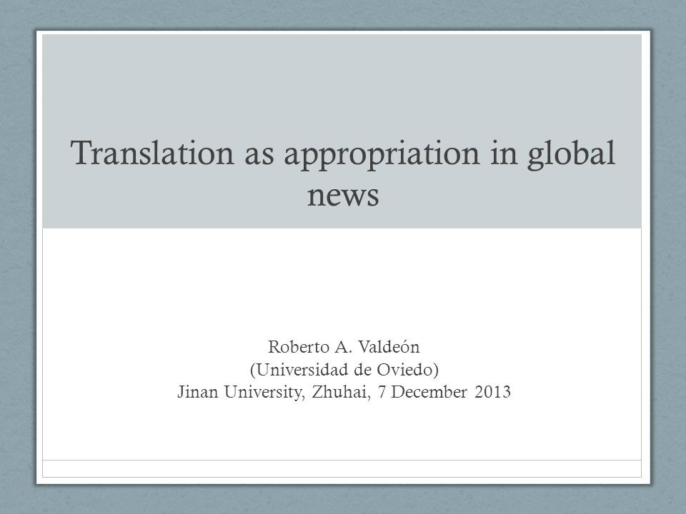Translation as appropriation in global news Roberto A.