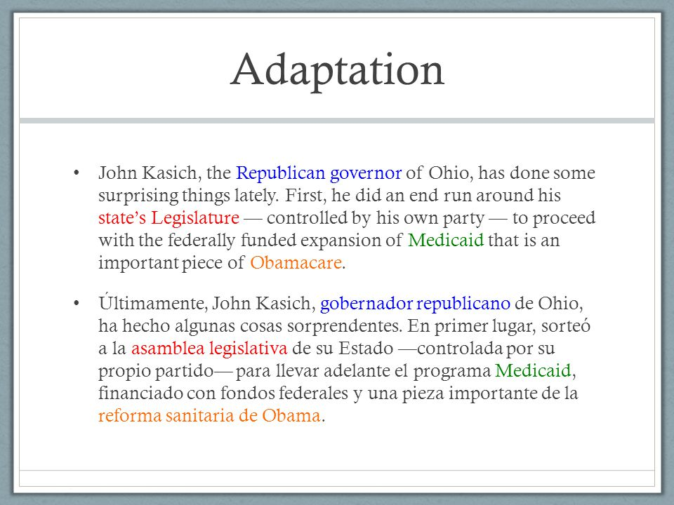 Adaptation John Kasich, the Republican governor of Ohio, has done some surprising things lately.