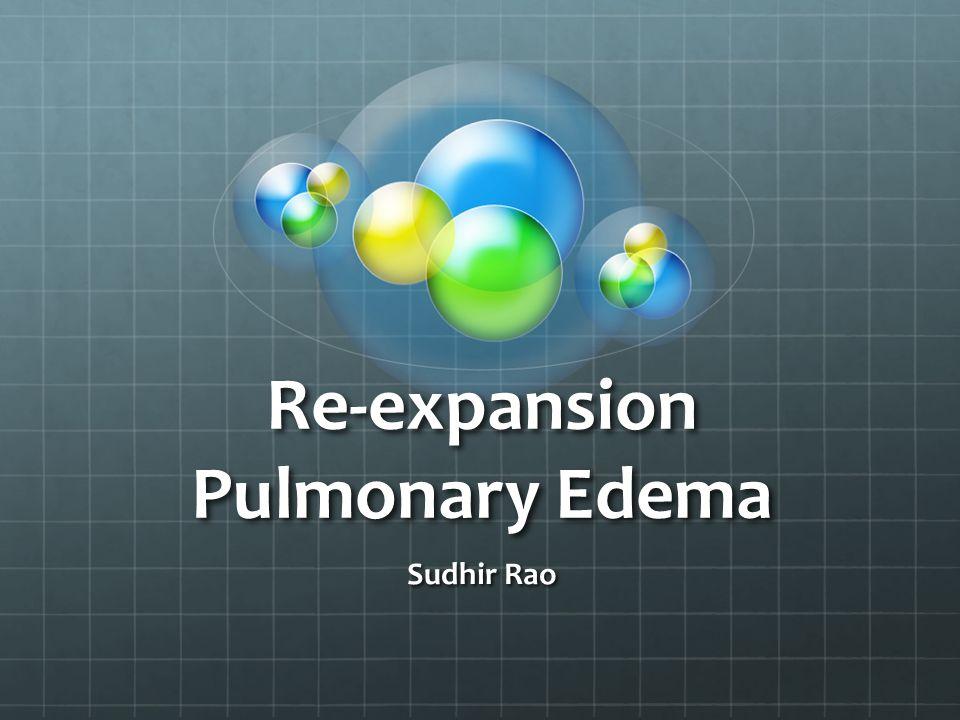 Re-expansion Pulmonary Edema Sudhir Rao