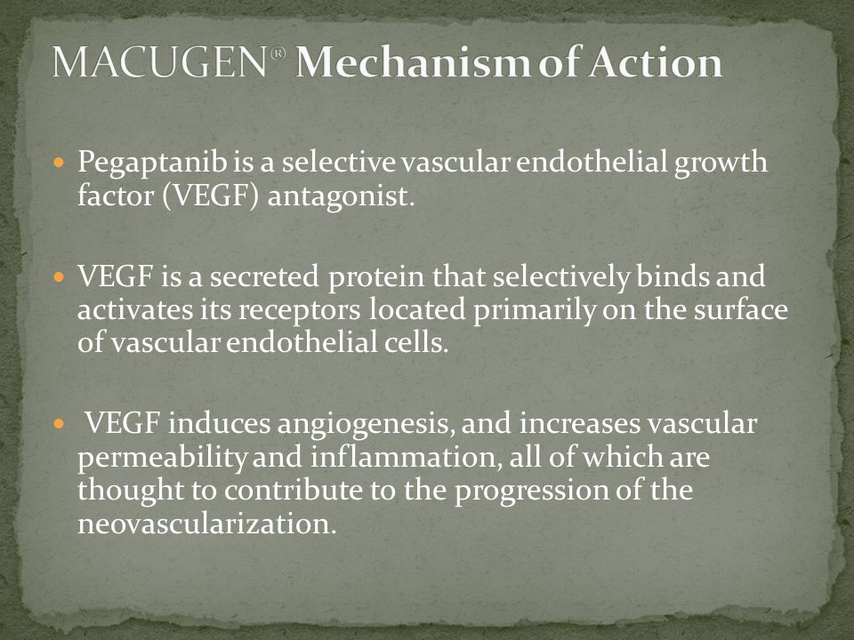Pegaptanib is a selective vascular endothelial growth factor (VEGF) antagonist.
