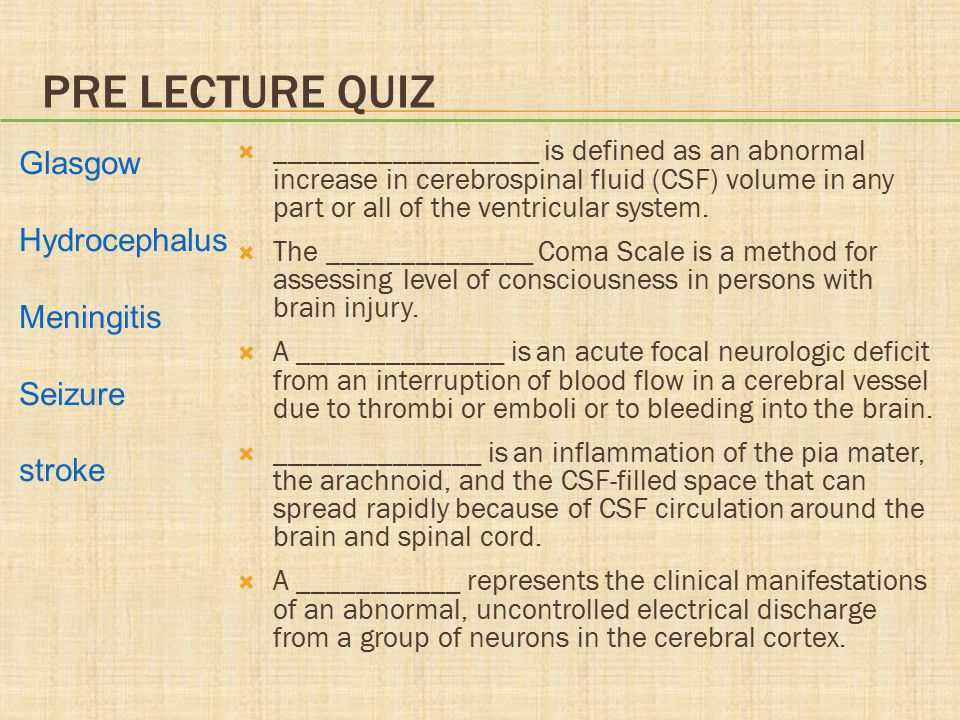 PRE LECTURE QUIZ  __________________ is defined as an abnormal increase in cerebrospinal fluid (CSF) volume in any part or all of the ventricular sys