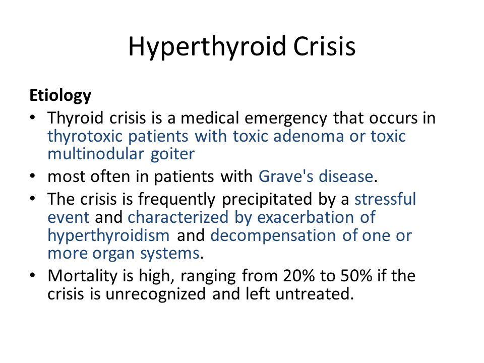 Hyperthyroid Crisis Etiology Thyroid crisis is a medical emergency that occurs in thyrotoxic patients with toxic adenoma or toxic multinodular goiter