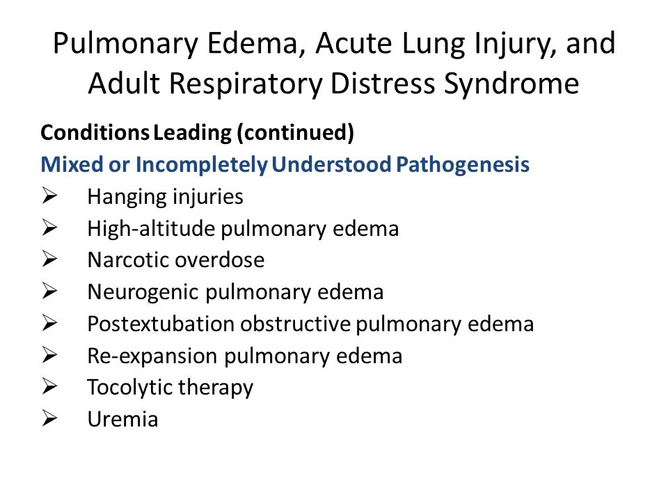 Pulmonary Edema, Acute Lung Injury, and Adult Respiratory Distress Syndrome pulmonary edema  often have a corresponding cardiac history or a recent history of massive fluid administration (or both).