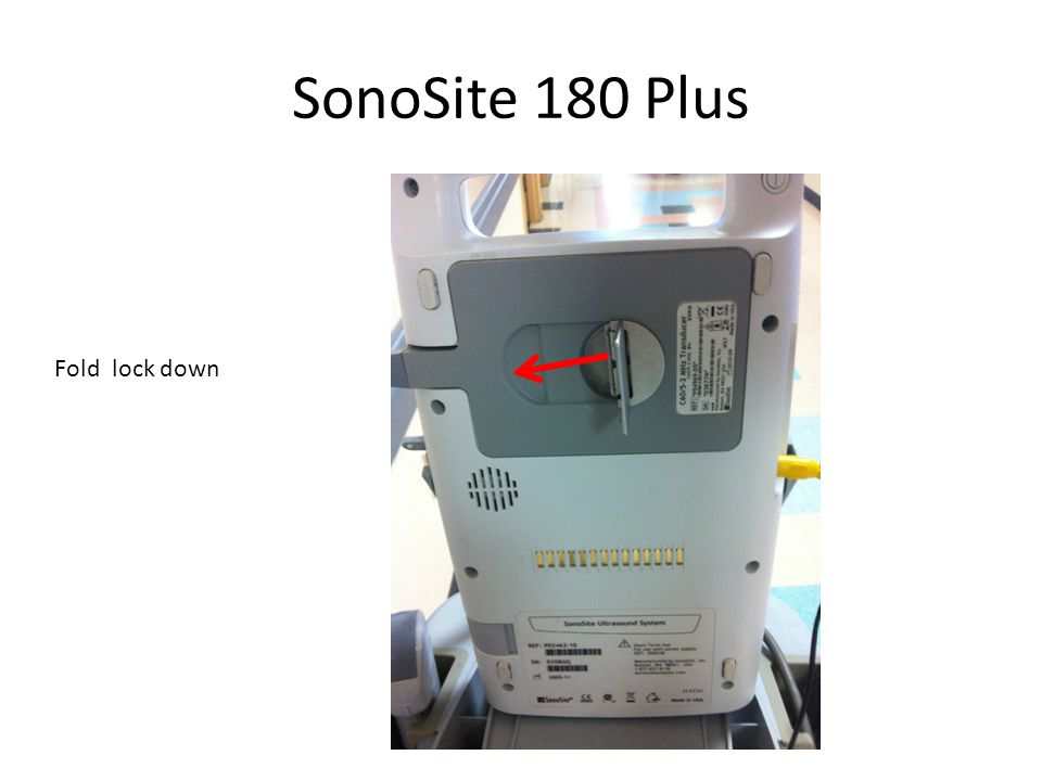 SonoSite 180 Plus Fold lock down