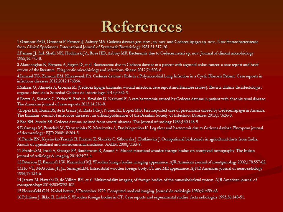 References 1.Grimont PAD, Grimont F, Farmer JJ, Asbury MA.