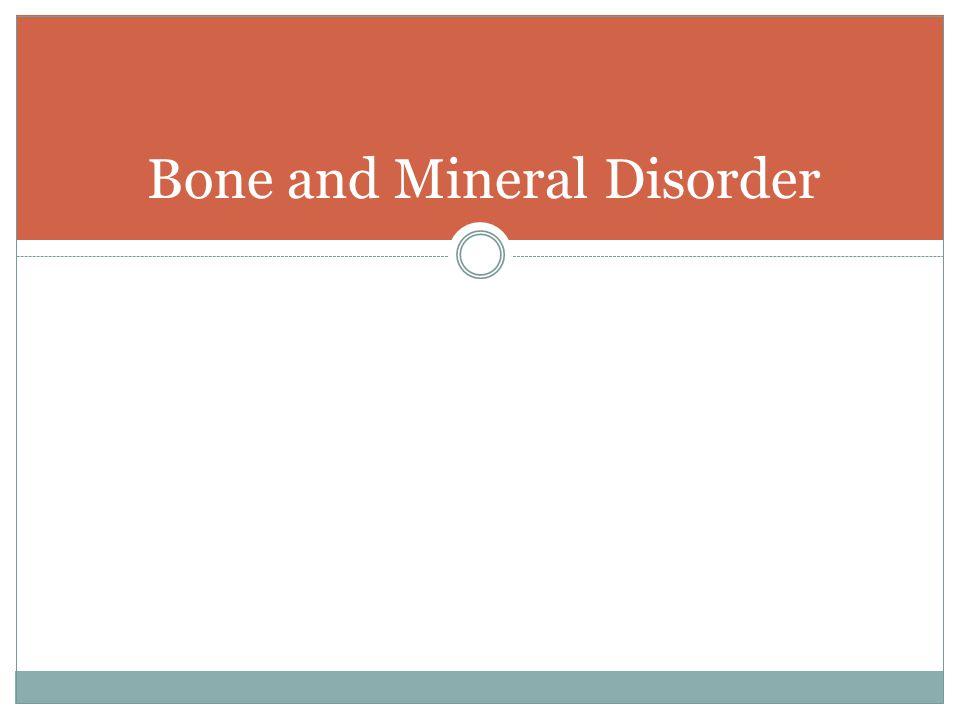 Mineral Bone Disease KDIGO Treatment Goals Bone density testing (DEXA) does not predict fracture risk in stage 3-5D CKD.