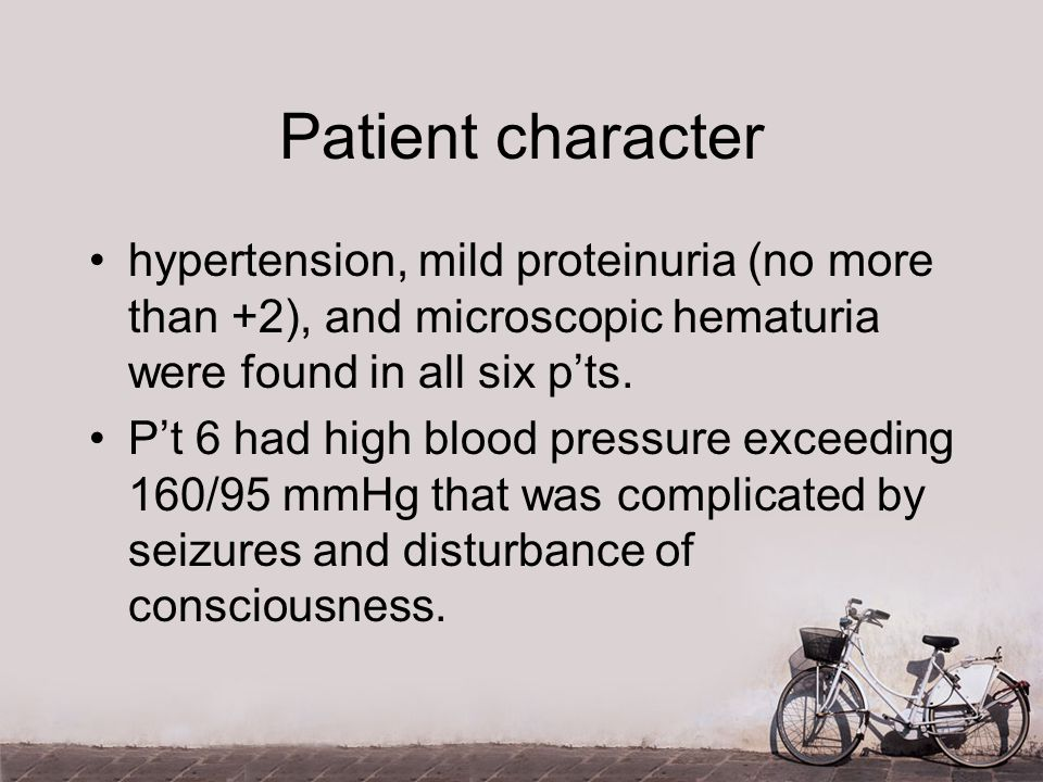 Patient character hypertension, mild proteinuria (no more than +2), and microscopic hematuria were found in all six p'ts.
