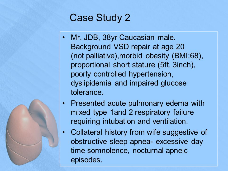 Case Study 2 Mr. JDB, 38yr Caucasian male.