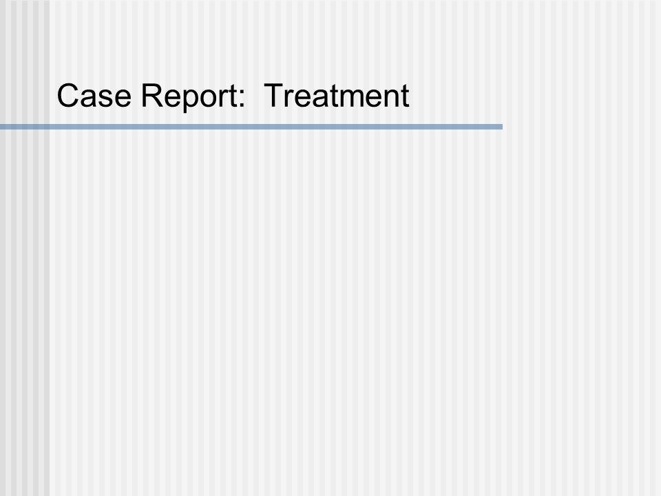 Case Report: Treatment
