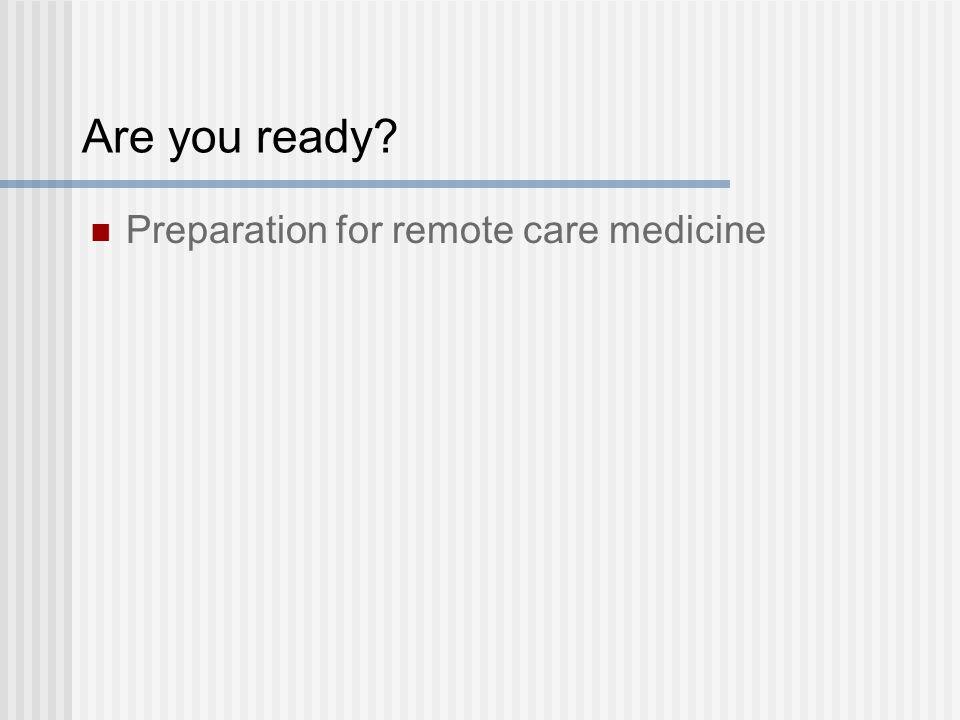 Are you ready Preparation for remote care medicine
