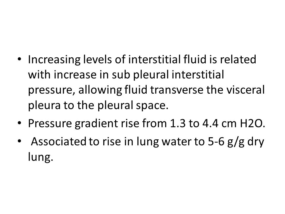 Increasing levels of interstitial fluid is related with increase in sub pleural interstitial pressure, allowing fluid transverse the visceral pleura t