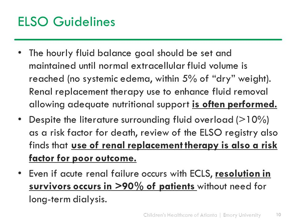 Children's Healthcare of Atlanta | Emory University ELSO Guidelines The hourly fluid balance goal should be set and maintained until normal extracellu