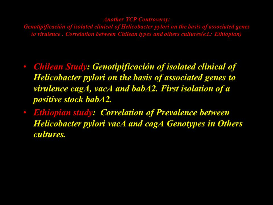 Another YCP Controversy: Genotipificación of isolated clinical of Helicobacter pylori on the basis of associated genes to virulence.