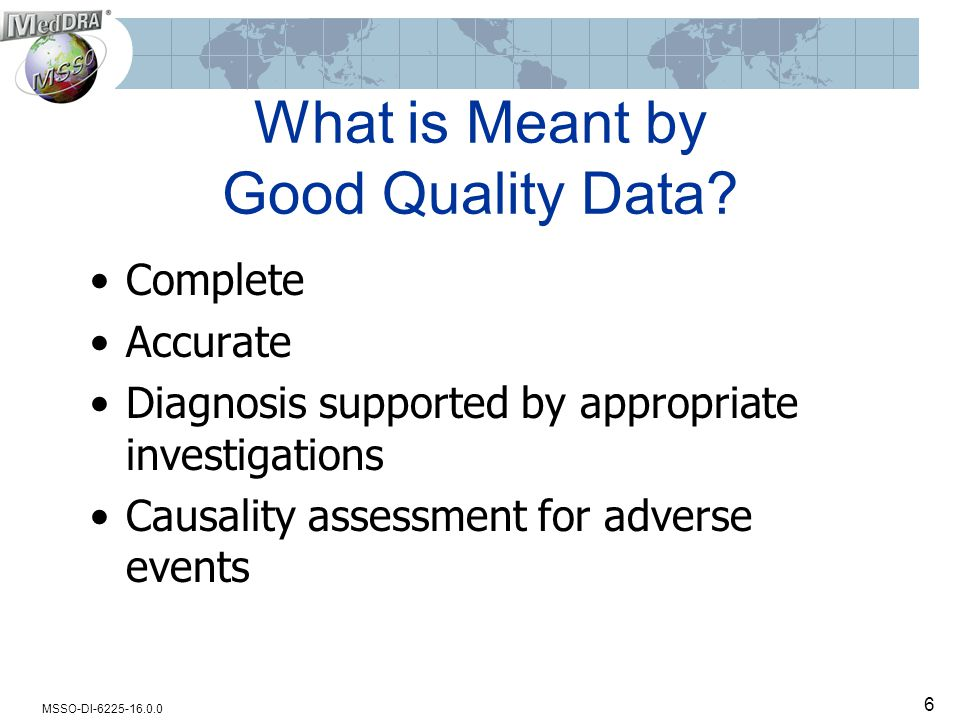 MSSO-DI-6225-16.0.0 6 What is Meant by Good Quality Data.