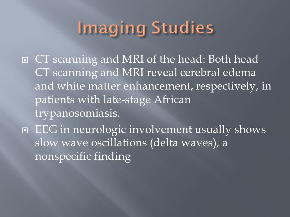  CT scanning and MRI of the head: Both head CT scanning and MRI reveal cerebral edema and white matter enhancement, respectively, in patients with la