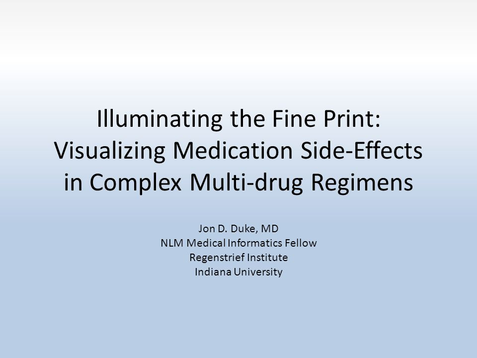 Illuminating the Fine Print: Visualizing Medication Side-Effects in Complex Multi-drug Regimens Jon D.