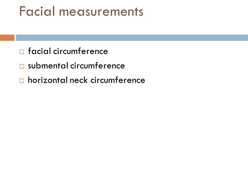 Facial measurements  facial circumference  submental circumference  horizontal neck circumference