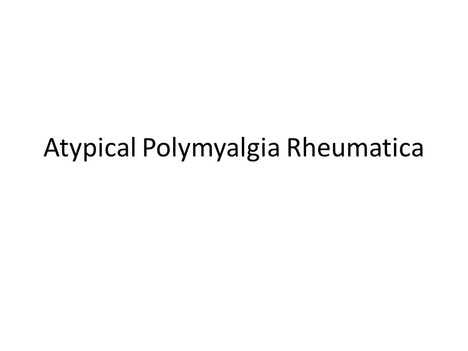 Atypical Polymyalgia Rheumatica