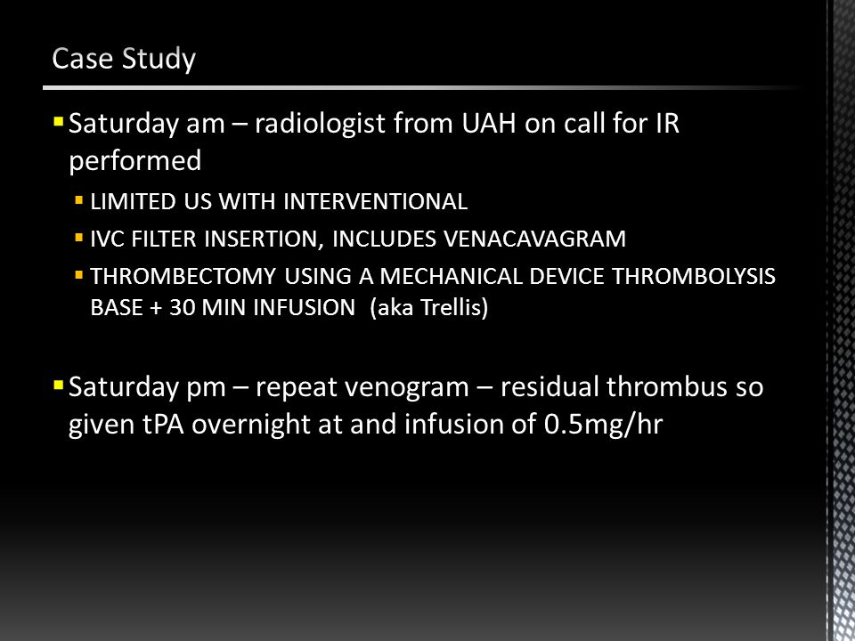  Saturday am – radiologist from UAH on call for IR performed  LIMITED US WITH INTERVENTIONAL  IVC FILTER INSERTION, INCLUDES VENACAVAGRAM  THROMBE