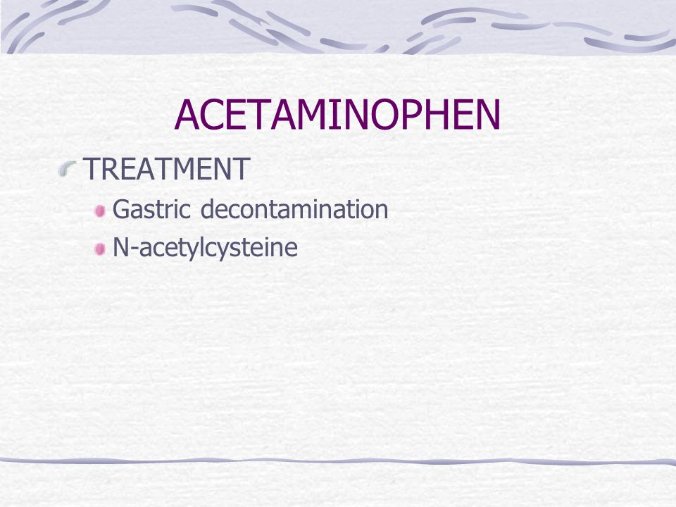 ACETAMINOPHEN TREATMENT Gastric decontamination N-acetylcysteine